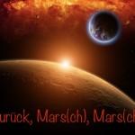Zeit für den wahren Willen – Rückläufiger Mars Teil 2